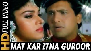 Download Mat Kar Itna Garoor | Pankaj Udhas, Alka Yagnik | Aadmi Khilona Hai 1993 Songs | Govinda Video