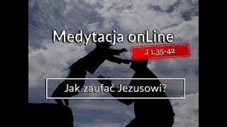 Download Medytacja Pisma Świętego onLine - Jak zaufać Jezusowi? [#J 1,35-42]14.01.2018 Video