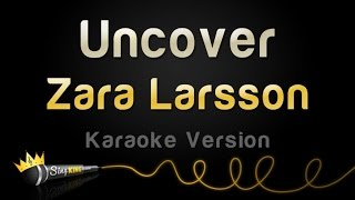 Download Zara Larsson - Uncover (Karaoke Version) Video