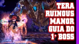 Download TERA - Guia Ruinous Manor - Normal e Hard Mode - 1º Boss Video