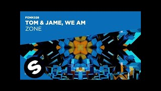 Download Tom & Jame vs We AM - Zone Video