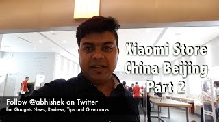 Download Hindi | Xiaomi Mi Home China Beijing Store Part 2 | Gadgets To Use Video