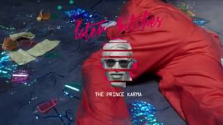 Download The Prince Karma - Later Bitches [Ultra Music] Video