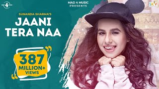 Download JAANI TERA NAA (Full Video) | SUNANDA SHARMA | SuKh E | JAANI | New Punjabi Songs 2017 | MAD 4 MUSIC Video