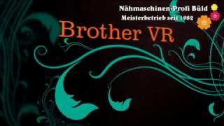 Download Brother VR Einnadel Stickmaschine mit Freiarm Video