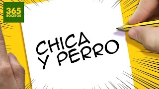 Download INCREIBLE TRUCO CON LAS PALABRAS CHICA Y PERRO - DIBUJO UNA CHICA Y UN PERRO CON SUS LETRAS Video