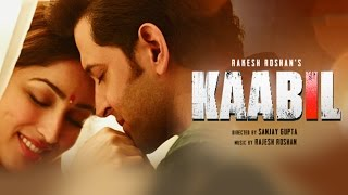 Download Kaabil Hoon Song (Video) | Kaabil | Hrithik Roshan, Yami Gautam | Jubin Nautiyal, Palak Video