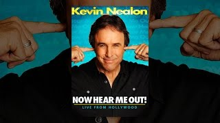 Download Kevin Nealon: Now Hear Me Out! Video