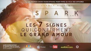 Download Les 7 Signes du grand Amour pour la vie - SPARK LE SHOW avec Franck Nicolas Video