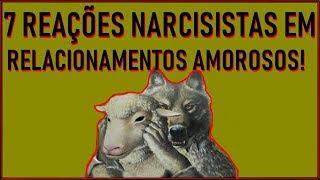 Download 7 REAÇÕES DE UM NARCISISTA EM RELACIONAMENTO AMOROSO- PSICOLOGIA SOCIAL Video