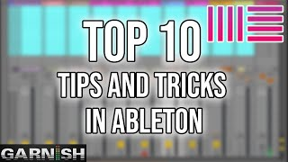 Download Top 10 Ableton Tips & Tricks Compilation | Garnish Music School Video