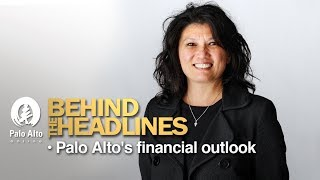 Download Behind The Headlines - Palo Alto's Financial Outlook Video