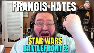 Download FRANCIS HATES LOOT BOXES IN BATTLEFRONT 2 - STAR WARS IS RUINED! Video