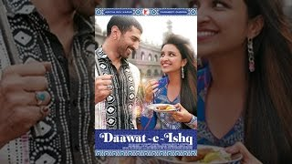 Download Daawat-e-Ishq Video