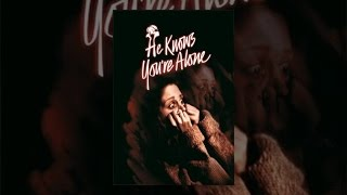 Download He Knows You're Alone Video