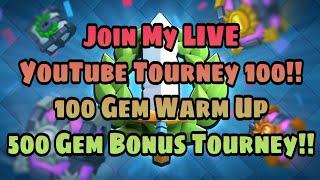 Download Clash Royale   Join My LIVE YouTube Tourney 100!! + Bonus 500 Gem Tourney!! Video