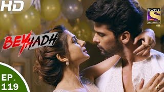 Download Beyhadh - बेहद - Ep 119 - 24th Mar, 2017 Video