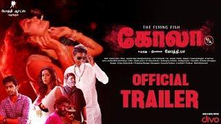 Download KOLA - Official Trailer | Mothi PA | Kanmani Raja | Vicky Aadhitya, Harini.R | Mothi Arts Video