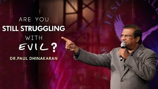 Download Are You Still Struggling With Evil?   Dr. Paul Dhinakaran Video