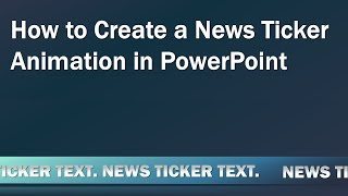 Download How to Create a Looping News Ticker Animation in PowerPoint Video