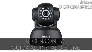 Download RECENSIONE e GUIDA ALL'INSTALLAZIONE di Sricam IP CAMERA SP012 Video