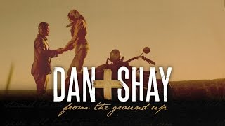Download Dan + Shay - From The Ground Up Video