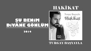 Download Turgay Başyayla - Şu Benim Divane Gönlüm Video
