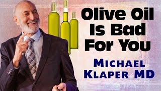 Download Olive Oil Is Not Healthy - Michael Klaper MD Video