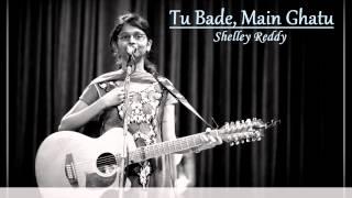 Download Tu Bade, Main Ghatu- Shelley Reddy Video