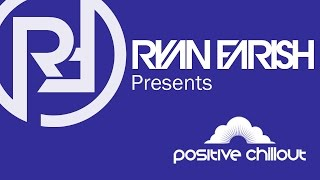 Download Ryan Farish's Positive Chillout Podcast 001 Video