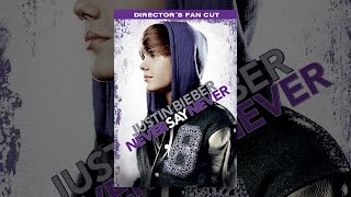 Download Justin Bieber: Never Say Never - Director's Fan Cut Video