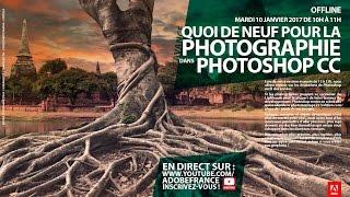 Download Tutoriel Photoshop CC Avancé : Quoi de neuf pour la photographie | Adobe France Video