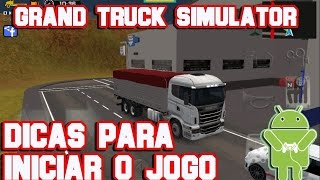 Download Grand Truck Simulator - Dicas para Iniciar o Jogo Video