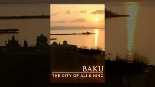 Download Baku: The City of Ali and Nino Video