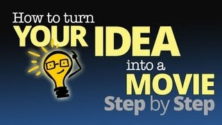 Download How to Turn Your IDEA into a MOVIE - Step by Step (A Brief Overview of the Complete Process) Video