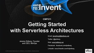 Download AWS re:Invent 2016: Getting Started with Serverless Architectures (CMP211) Video