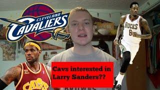 Download Cavaliers Interested in Larry Sanders Video
