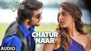 Download Chatur Naar Full Audio Song | Machine | Mustafa & Kiara Advani | Nakash Aziz & Shashaa Tirupati Video
