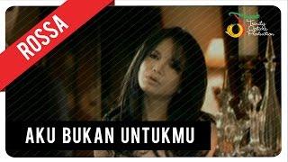 Download Rossa - Aku Bukan Untukmu (with Lyric) | VC Trinity Video