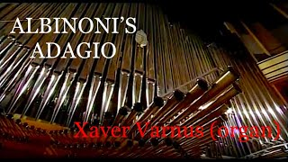 Download ALBINONI: ADAGIO - XAVER VARNUS PLAYS THE INAUGURAL ORGAN RECITAL OF THE PALACE OF ARTS OF BUDAPEST Video