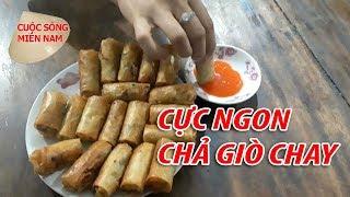 Download CHẢ GIÒ CHAY QUÁ NGON - Cuộc Sống Miền Nam   Nam Việt   VietNam Travel -Food Video
