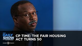 Download CP Time: The Fair Housing Act Turns 50 | The Daily Show Video