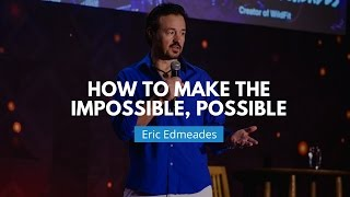 Download How to Make the Impossible, Possible | Eric Edmeades Video