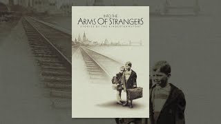 Download Into the Arms of Strangers Video