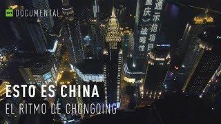Download Esto es China: el ritmo de Chongqing Video