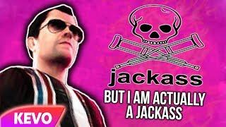 Download Jackass but I am actually a jackass Video