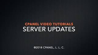 Download cPanel Tutorials - Server Updates Video