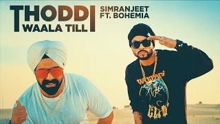 Download Thoddi Waala Till Song   Simranjeet Singh, Bohemia   Latest Song 2017 Video