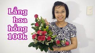 Download CÁCH CẮM LẲNG HOA HỒNG ĐỎ GIÁ 100K - Hướng dẫn cắm hoa Video