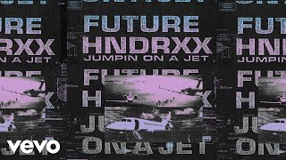 Download Future - Jumpin on a Jet (Audio) Video